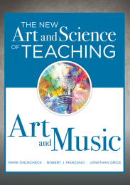 The New Art and Science of Teaching Art and Music, Revised Edition
