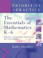 Priorities in Practice: The Essentials of Mathematics K-6: Effective Curriculum, Instruction, and Assessment