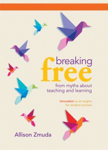 Breaking Free from Myths About Teaching and Learning: Innovation as an Engine for Student Succes