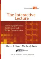 The Interactive Lecture: How to Engage Students, Build Memory and Deepen Comprehension (A Strategic Teacher PLC Guide)
