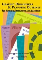Graphic Organisers and Planning Outlines for Authentic Instruction and Assessment