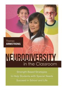 Neurodiversity in the Classroom: Strength-Based Strategies to Help Students with Special Needs Succeed in School and Life