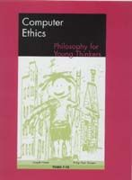Philosophy for Young Thinkers: Computer Ethics Philosophical Problem Solving Program Years 7-10