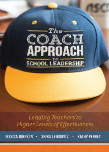 The Coach Approach to School Leadership: Leading Teaching to Higher Levels of Effectiveness