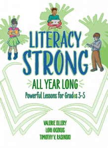 Literacy Strong All Year Long: Powerful Lessons for Grades 3-5