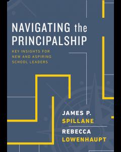 Navigating the Principalship: Key Insights for New and Aspiring School Leaders