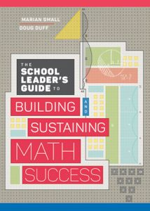 The School Leader's Guide to Building and Sustaining Math Success