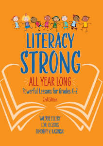 Literacy Strong All Year Long: Powerful Lessons for Grades K-2, Second Edition
