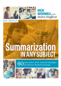Summarization in Any Subject: 60 Innovative, Tech-Infused Strategies for Deeper Student Learning, 2nd Edition