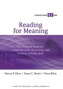 Reading for Meaning: How to Build Students' Comprehension, Reasoning, and Problem-Solving Skills (A Strategic Teacher PLC Guide)