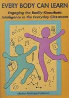 Every Body Can Learn: Engaging the Bodily-Kinesthetic Intelligence in the Everyday Classroom