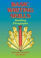 Basic Writing Skills: Building Paragraphs