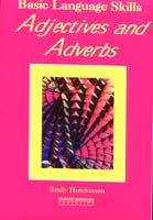 Basic Language Skills: Adjectives and Adverbs