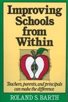 Improving Schools from Within: Teachers, Parents and Principals Can Make the Difference