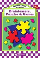 Learning Centre Activities: Brainteasers, Puzzles and Games P-2