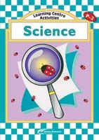 Learning Centre Activities: Science P-2