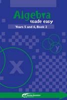 Algebra Made Easy: Year Level 5 & 6 Book Two