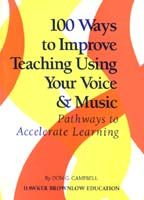 100 Ways to Improve Teaching Using Your Voice and Music: Pathways to Accelerate Learning  (Book only)