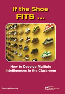 If the Shoe Fits - How to Develop Multiple Intelligences in the Classroom
