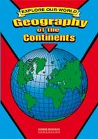 Explore Our World: Geography of the Continents (Years 4–8)