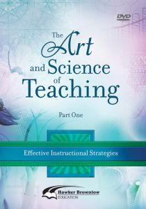 The Art & Science of Teaching Part 1: Effective Instructional Strategies