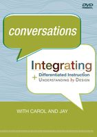 Conversations: Integrating Differentiated Instruction and Understanding by Design
