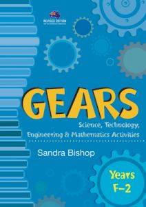 Gears: Science, Technology, Engineering & Mathematics Activities, Years F-2