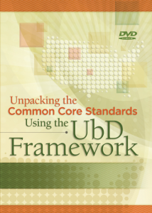 Unpacking the Common Core Standards Using the UbD Framework (DVD)