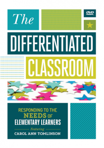 The Differentiated Classroom: Responding to the Needs of Elementary Learners DVD