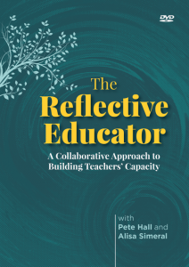 The Reflective Educator: A Collaborative Approach to Building Teachers' Capacity DVD