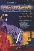 Meet The Eastern Kulin: The Aboriginal People of Central Victoria Book & CD Rom (Yrs 6-10)