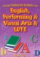 Infusing Thinking into the Middle Years: English, Performing & Visual Arts & LOTE
