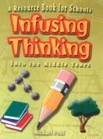 Infusing Thinking into the Middle Years: A Resource Book for Schools