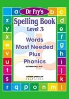 Dr. Fry's Spelling Book - Words Most Needed Plus Phonics Level 3