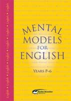 Mental Models for English: Years P-6