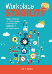 Workplace Stability: Creating Conditions that Lead to Retention, Productivity, and Engagement in Entry-Level Workers