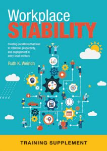 Workplace Stability: Creating Conditions that Lead to Retention, Productivity, and Engagement in Entry-Level Workers – Training Supplement