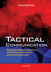 Tactical Communication: Mastering effective interactions with citizens of diverse economic backgrounds (First Responder Edition)