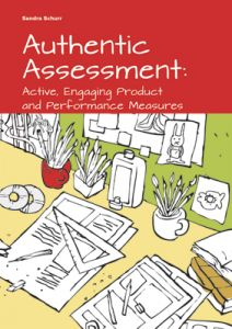 Authentic Assessment: Active, Engaging Product and Performance Measures