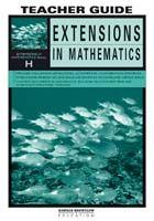 Extensions in Mathematics: Series H Teacher Guide