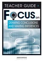 Focus on Reading: Drawing Conclusions and Making Inferences - Teacher Guide A
