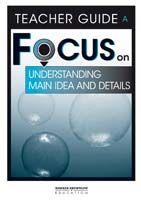 Focus on Reading: Understanding Main Idea and Details - Teacher Guide A