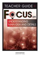 Focus on Reading: Understanding Main Idea and Details - Teacher Guide C