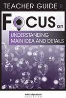 Focus on Reading: Understanding Main Idea and Details - Teacher Guide D