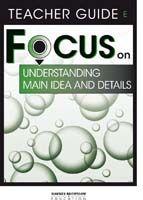Focus on Reading: Understanding Main Idea and Details - Teacher Guide E