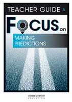 Focus on Reading: Making Predictions - Teacher Guide A