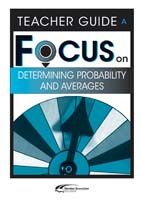 Focus on Maths: Determining Probability and Averages - Teacher A