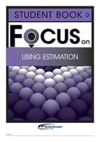 Focus on Maths: Using Estimation - Student D (Set of 5)