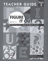 Figure It Out: Thinking Like a Maths Problem-Solver Grade 3 Teacher Guide