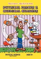 Real Science-Real Fun! At Home: Physical Forces and Chemical Changes